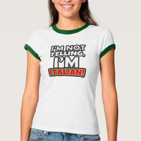 I'm Not Yelling, I'm Italian Funny Women's Shirt