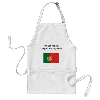 """I'm not yelling I'm just Portuguese!"" apron"