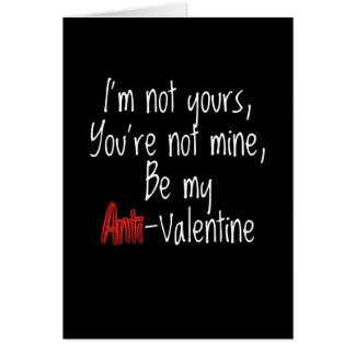 I'm Not Yours Anti-Valentine Greeting Card