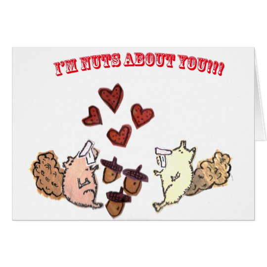 IM NUTS ABOUT YOU CARD
