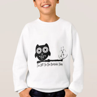 I'm off to do british things sweatshirt