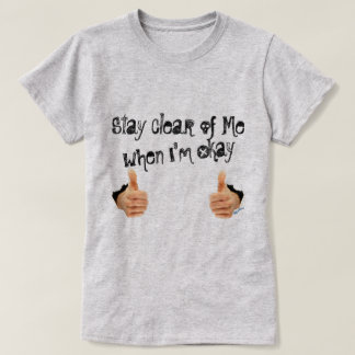 I'm okay T-Shirt