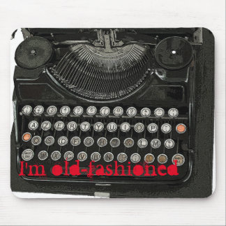 I'm old-fashioned mouse mat