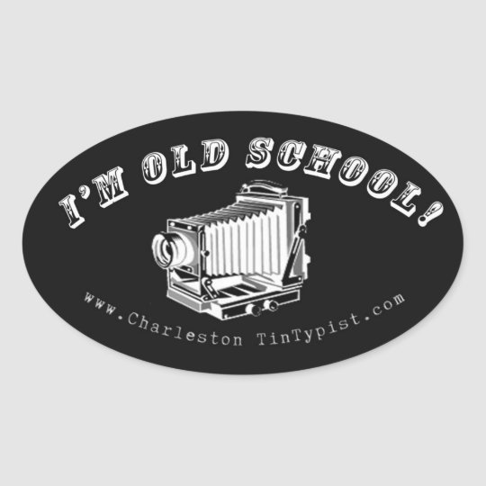I'm Old School! Oval Sticker