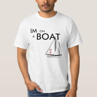 I'm on a boat 2 T-Shirt