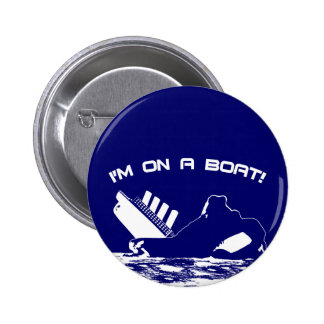 I'm On A Boat 6 Cm Round Badge