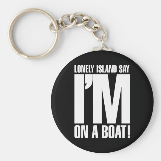 I'm on a Boat Basic Round Button Key Ring