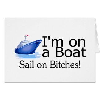 Im On A Boat Card