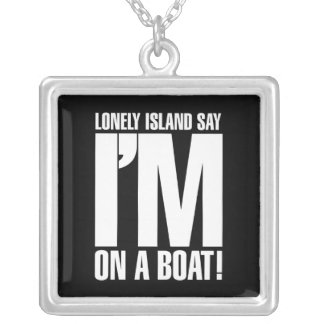 I'm on a Boat Square Pendant Necklace
