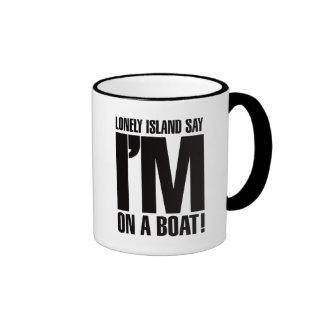 I'm on a Boat Ringer Mug