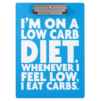 I'm On A Low Carb Diet - Funny Novelty Clipboards