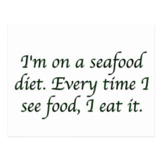 I'm on a seafood diet. postcard