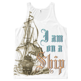 I'm on a Ship Antique Shipping Funny Slogan All-Over Print Tank Top