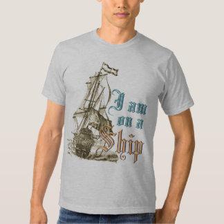 I'm on a Ship Antique Shipping Funny Slogan T-shirts