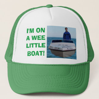 I'm On a Wee Little Boat Trucker Hat