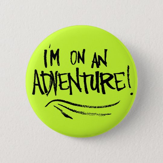 I'm on an adventure! button