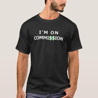 I'm on Commission T-Shirt