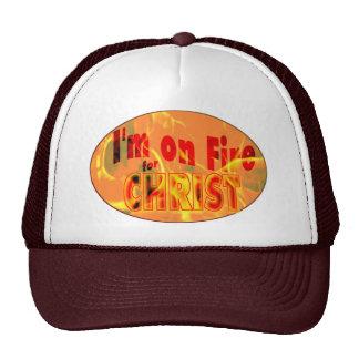 I'm on fire for CHRIST Cap