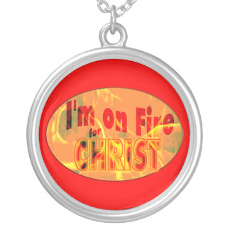 I'm on fire for CHRIST Silver Plated Necklace