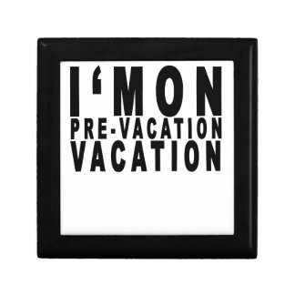 im on Pre-vacation vacation Tee Shirts.png Gift Box