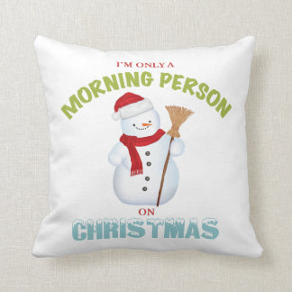 I'm Only a Morning Person on Christmas Pillow