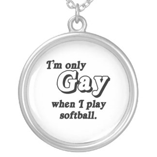 I'm only Gay when I play softball .png Custom Jewelry