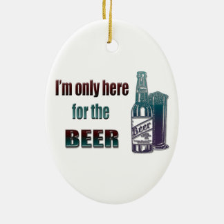 I'm only here for the Beer Ceramic Oval Decoration