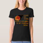 I'm only speaking to my Familiar today. T Shirt