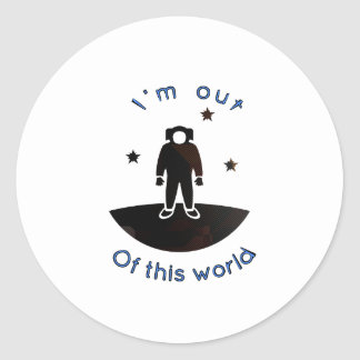 I'm out of this world round sticker
