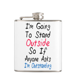 I'm Outstanding - Funny Quote, Humor Words Hip Flask