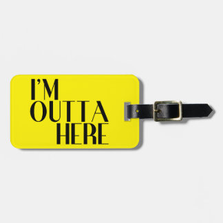 I'm Outta Here Colorful Wit Luggage Tag