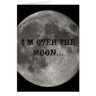 im over the moon... greeting card