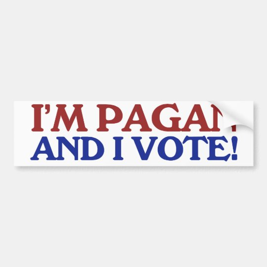 I'm pagan and I vote Bumper Sticker