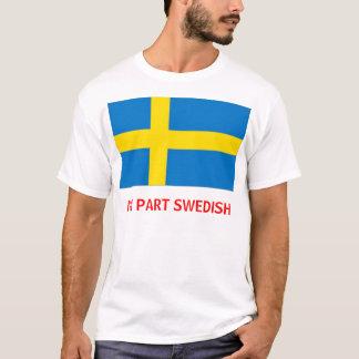 I'm Part Swedish T-shirt/Sweatshirt T-Shirt