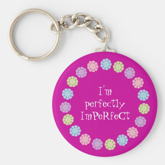 I'm Perfectly ImPeRfeCt Pretty Customisable Pink Key Ring