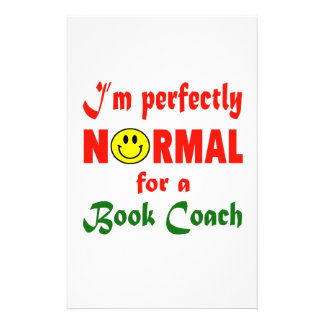 I'm perfectly normal for a Book coach. Stationery