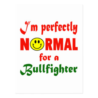 I'm perfectly normal for a Bullfighter. Postcard