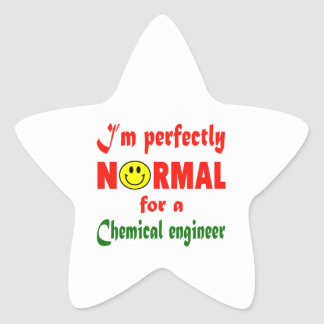 I'm perfectly normal for a Chemical engineer. Star Sticker