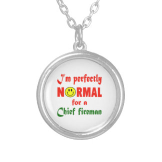 I'm perfectly normal for a Chief fireman. Round Pendant Necklace
