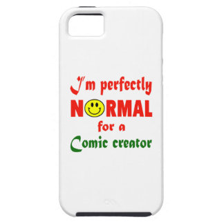 I'm perfectly normal for a Comic creator. iPhone 5 Case