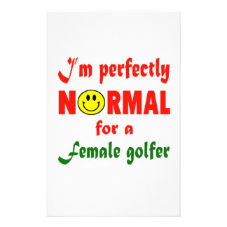 I'm perfectly normal for a female golfer. customized stationery