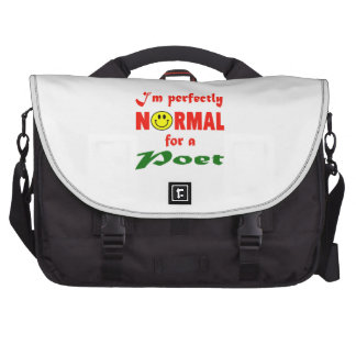 I'm perfectly normal for a Poet. Commuter Bag
