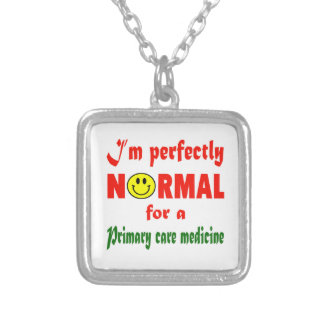 I'm perfectly normal for a Primary Care Medicine. Square Pendant Necklace