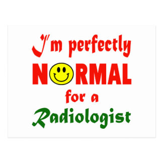I'm perfectly normal for a Radiologist. Postcard
