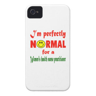 I'm perfectly normal for a Women's Health Nurse Pr iPhone 4 Covers