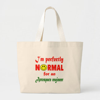 I'm perfectly normal for an Aerospace engineer. Jumbo Tote Bag