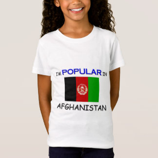 I'm Popular In AFGHANISTAN T-Shirt
