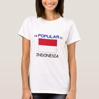 I'm Popular In INDONESIA T-Shirt