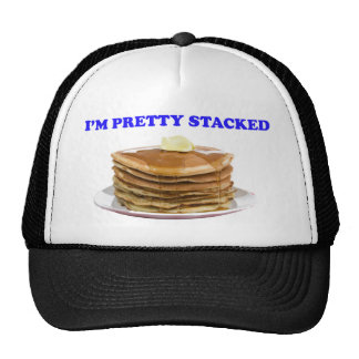 I'm Pretty Stacked Hat