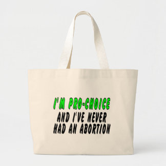 I'm pro-choice, and I've never had an abortion Jumbo Tote Bag